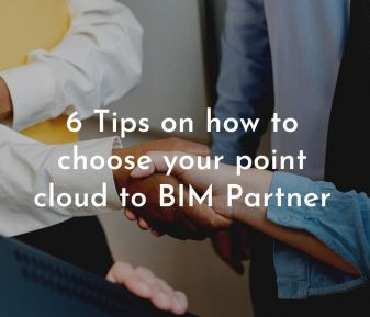 6 Tips on how to choose your point cloud to BIM Partner